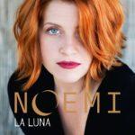 """Noemi, il nuovo album si chiama """"La Luna"""" e uscirà per Sanremo"""