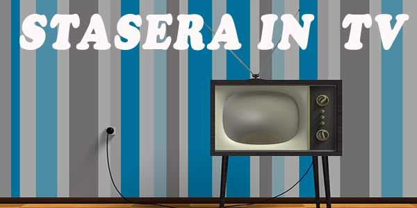 Cosa vedere stasera in tv? Palinsesto prima serata e trame film giovedì 7 marzo 2019