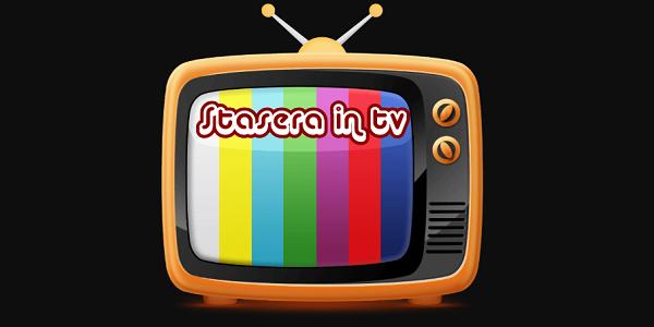 Cosa vedere stasera in tv? Palinsesto prima serata e trame film martedì 26 marzo 2019