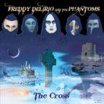 "Freddy Delirio and the Phantoms, l'esordio con ""The Cross"""