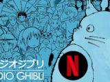 Netflix trasmetterà i capolavori Studio Ghibli