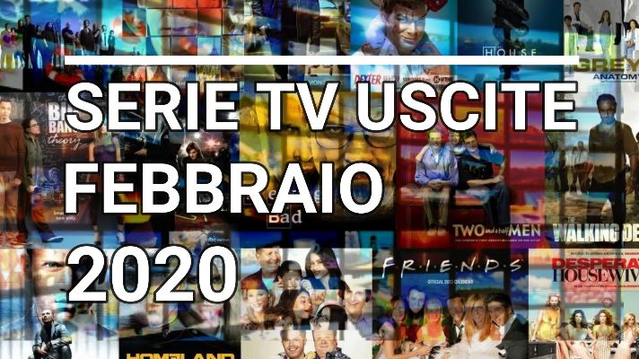 Le principali serie Tv in uscita a Febbraio 2020 – VIDEO