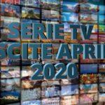 Le principali serie Tv in uscita ad Aprile 2020 – VIDEO