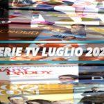 Le principali serie Tv in uscita a Luglio 2020 – VIDEO