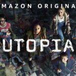 Utopia, stagione 1, dal 23 ottobre su Amazon Prime Video: trama e cast