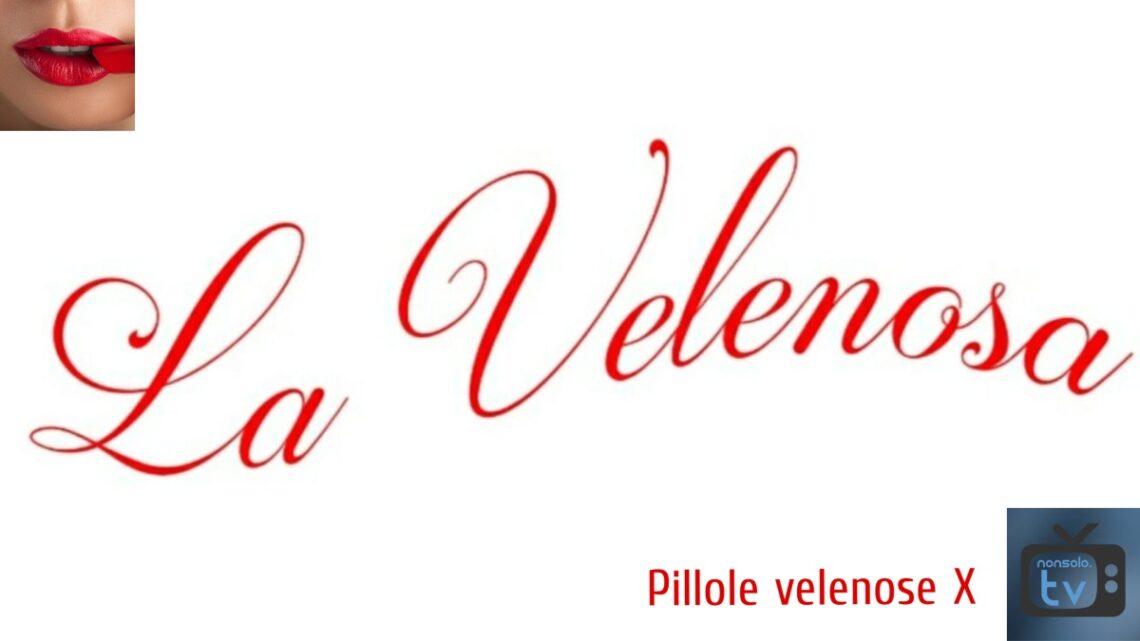 Pillole velenose sula casa del GF Vip: la rubrica de La Velenosa – EPISODIO 8